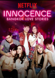 Bangkok Love Stories: Innocence (13 Tập) (2018)